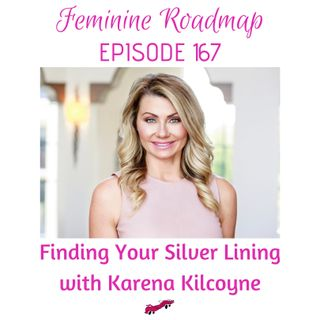 FR Ep #167 Finding Your Silver Lining with Karena Kilcoyne