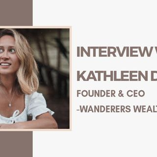 [ HTJ Podcast ] Interview with Kathleen Di Paolo - Founder and CEO of Wanderers Wealth.