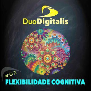 #02 Flexibilidade Cognitiva