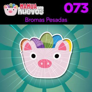 Bromas Pesadas - MCH #073