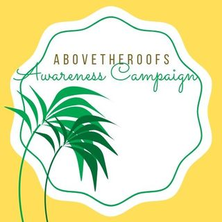 Abovetheroofs Awareness Campaign