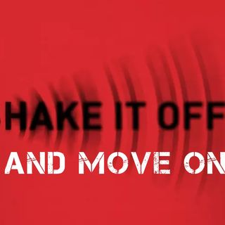 Shake It Off and Move On