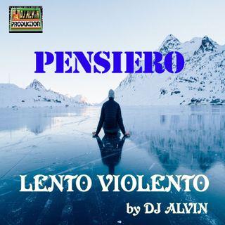 DJ Alvin - Pensiero Lento Violento