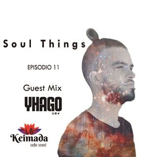 Soul Things Guest Mix [Yhago] [Keimada Radio] Episodio 11