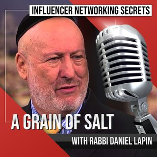 🎧 A Grain of Salt 🧂 with Rabbi ✡ Daniel Lapin 🎤