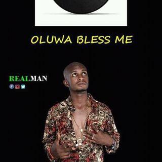 Realman- Oluwa bless me