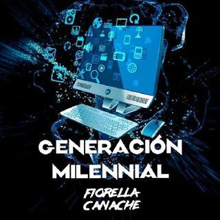 Episodio #2 - Generación Milennial x Fiorella Canache