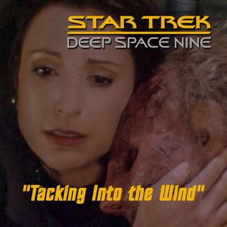 "Season 3, Episode 6: ""Tacking Into the Wind"" (DS9) with Keith DeCandido"
