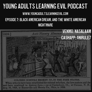 Episode 7: The Black American Dream and The White American Nightmare.