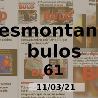 Desmontando bulos 61 (11/03/21)