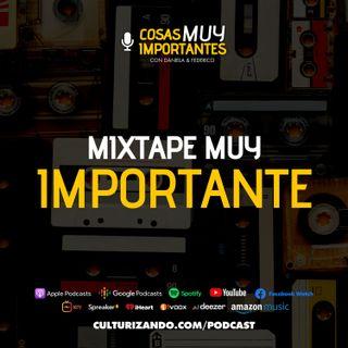 Mixtape Muy Importante • Cosas Muy Importantes • Culturizando