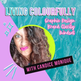 Living Colourfully Ep 1: Comparison-itis