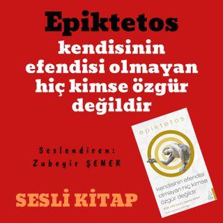 Sesli Kitap - Epiktetos - Kendisinin efendisi olmayan hiç kimse özgür değildir