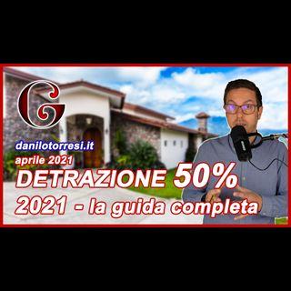 BONUS RISTRUTTURAZIONE CASA 50%: la Guida agli incentivi 2021