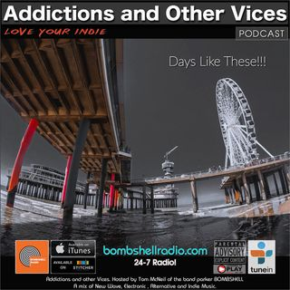 Addictions and Other Vices 678 - Days Like These!!!.