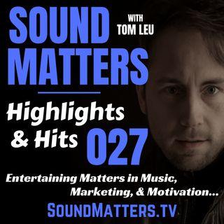027: Highlights & Hits