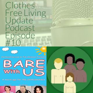 Clothes Free Living Update # 10 March 30 2016 bare with us movie project