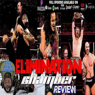 WWE Elimination Chamber 2020 PPV Recap Post Show: Baszler Has Coming Out Party! The RCWR Show 3-8-2020