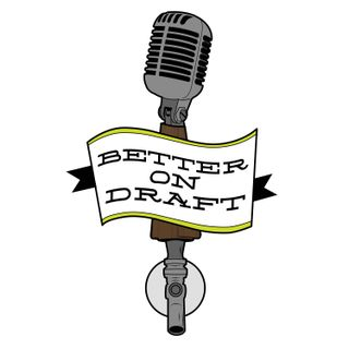 Better on Draft 244 - Griffin Claw w/ Kyle VanDeveter and Angela Seefried