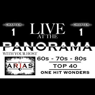 LIVE AT THE PANORAMA - CHAPTER 1 :60s - 70s - 80s - TOP 40 - ONE HIT WONDERS (FREE DOWNLOAD)