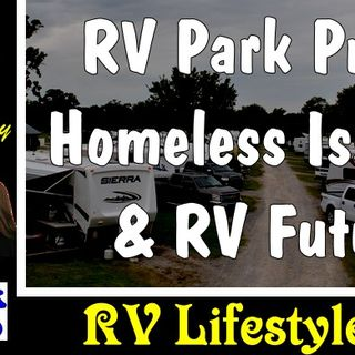 Rising Cost of RV Parks & Hurting Fixed Income People & Homeless | RV Talk Radio Ep.105 #podcast #RVer #rv