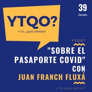 Hablamos del pasaporte COVID con Juan Franch Fluxá