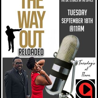 The Way Out Reloaded *Happy Anniversary* 9-18-18