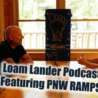 Loam Lander Podcast Featuring PNW Ramps