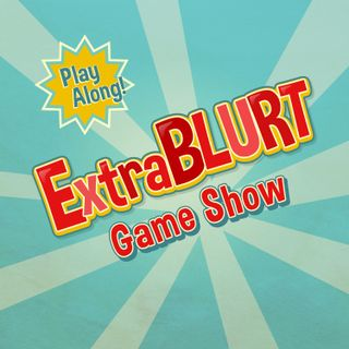 ExtraBLURT: All Guts, All Glory (Ages 6-12)