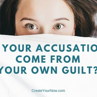 1463 Do Your Accusations Come From Your Own Guilt?