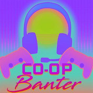 Co-Op Banter