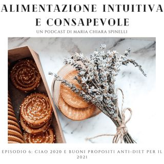 ciao 2020! Buoni propositi anti-diet per il 2021!