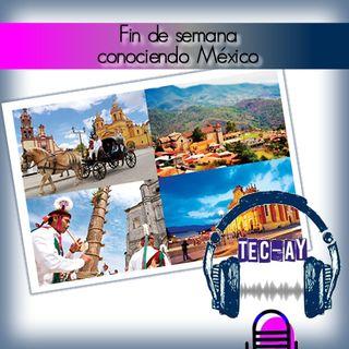 Fin de semana conociendo México