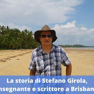 Ep.174 - La storia di Stefano Girola,  insegnante e scrittore a Brisbane