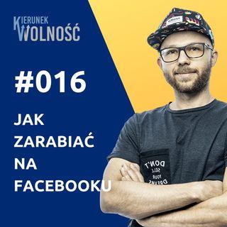 KW016: Jak zarabiać na Facebooku – Dawid Bagiński