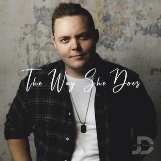 Jake Davey and 'The Way She Does' - @JakeDaveyMusic