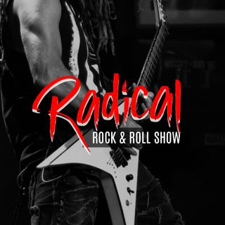 Live Radical Rock Show Presented by radicalonlineradio.com