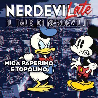 Nerdevilate 06/09/19 - Mica Paperino e Topolino