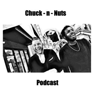 Chuck-n-Nuts Episode 1