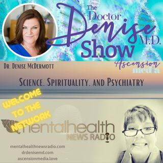 Science, Spirituality and Psychiatry with Dr. Denise McDermott