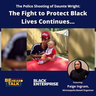 The Police Shooting of Daunte Wright: The Fight to Protect Black Lives Continues