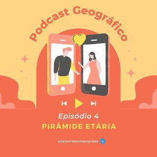 Episódio 1 - Pirâmide Etária brasileira