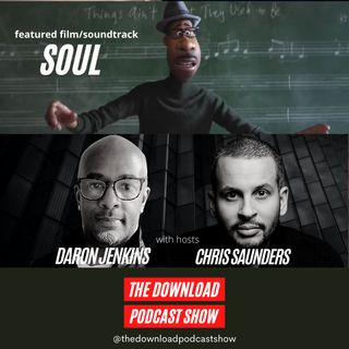 The Download Podcast Show - S4 E09: Soul