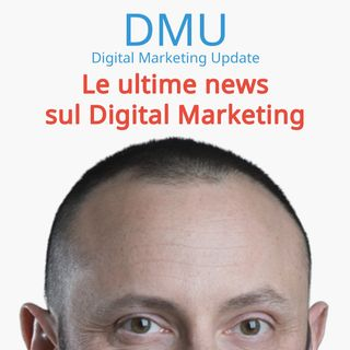 DMU#4 - Digital Marketing: 6 trend del 2019 che influenzeranno il 2020
