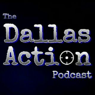 THE DALLAS ACTION~PT.54: May 10, 2015