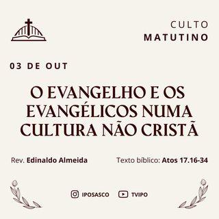 Os Evangelhos e os Evangélicos numa Cultura Não Cristã (Atos 17.16-34) - Rev Edinaldo Almeida