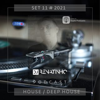Set 11 # 2021 # House / Deep House # Dj Renatinho
