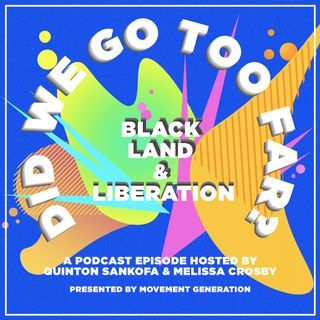 Black Land and Liberation, Ep 3