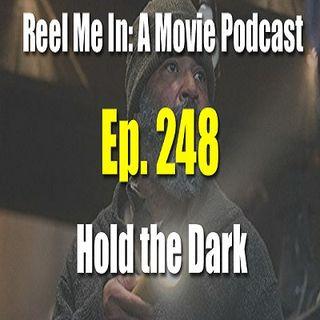 Ep. 248: Hold the Dark
