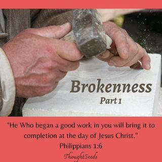 Episode 11: Brokenness, Part 1